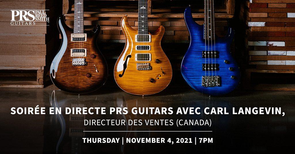 *New Date!* Soirée en directe PRS Guitars avec Carl Langevin, Directeur des Ventes